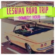 Lesbian Road Trip ComedyHour